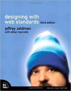 Book: Designing with Web Standards, Edition 3, by Jeffrey Zeldman
